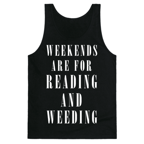 Weekends Are For Reading And Weeding Tank Top