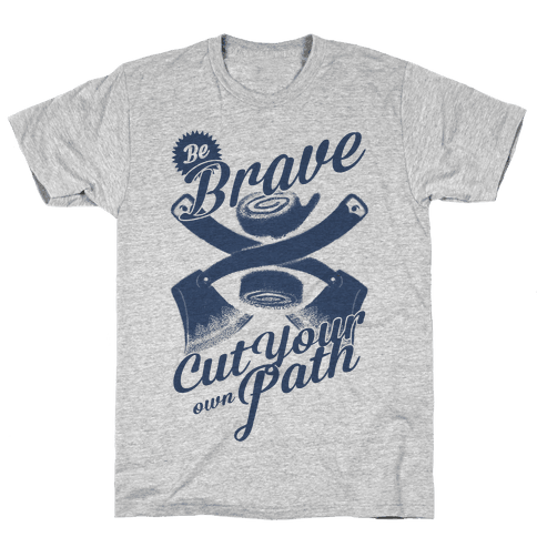 Be Brave Cut Your Own Path Mens T-Shirt