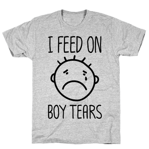 I Feed On Boy Tears Mens T-Shirt