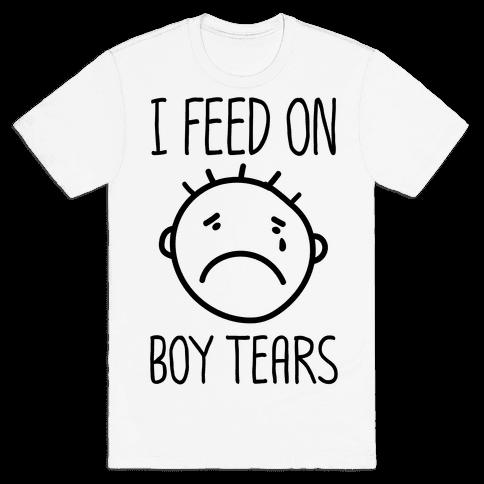 I Feed On Boy Tears Mens T-Shirt