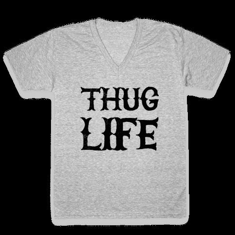 Thug Life V-Neck Tee Shirt