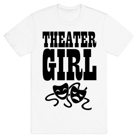 Theater Girl T-Shirt