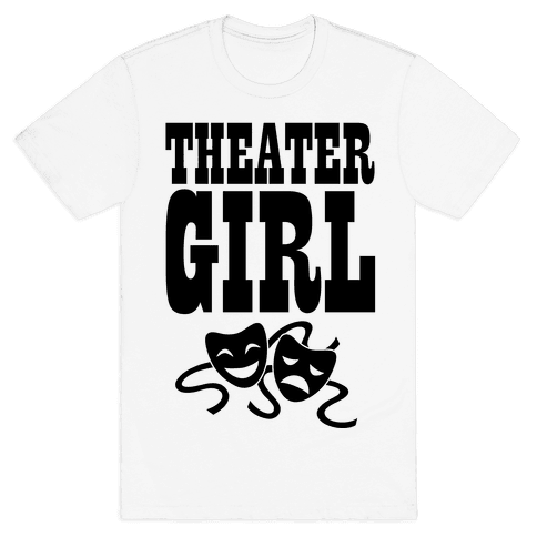 Theater Girl Mens T-Shirt