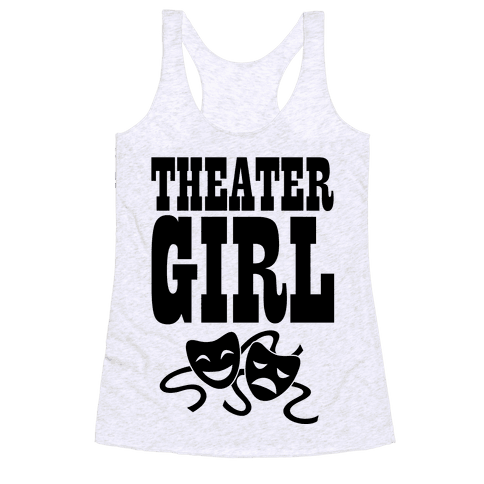 Theater Girl Racerback Tank Top