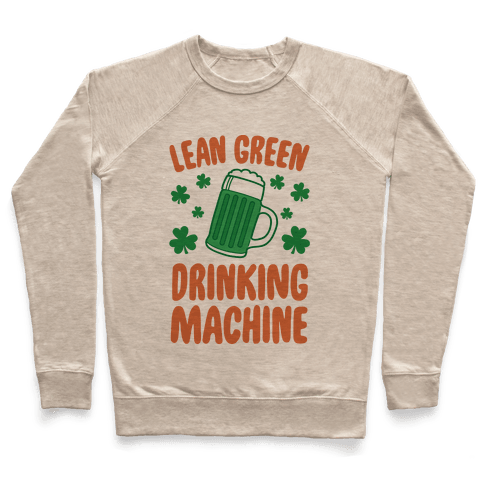 Lean Green Drinking Machine Pullover