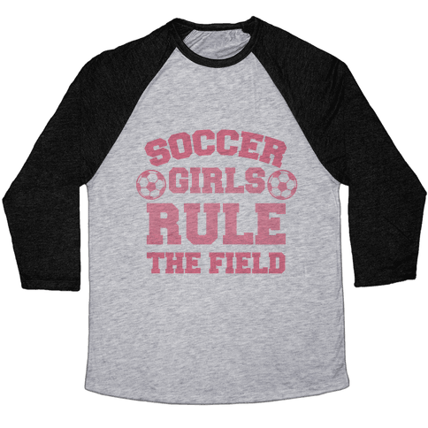 Soccer Girls Rule The Field Baseball Tee