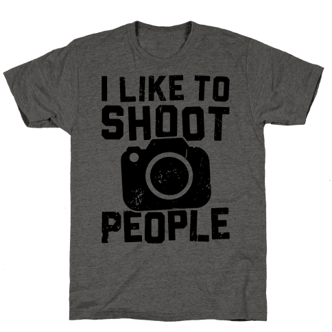 I Like To Shoot People Mens T-Shirt