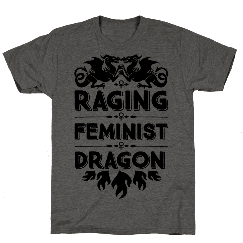 Raging Feminist Dragon Mens T-Shirt