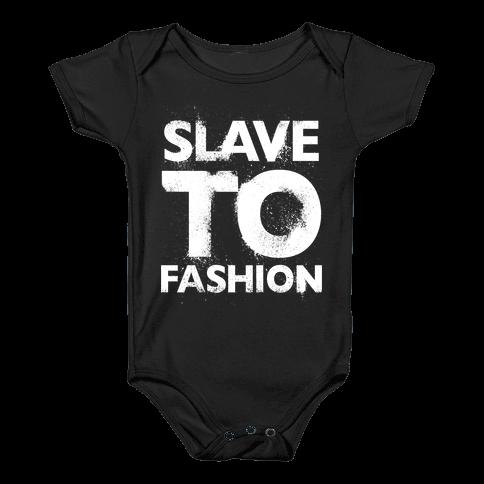 Slave To Fashion Baby Onesy
