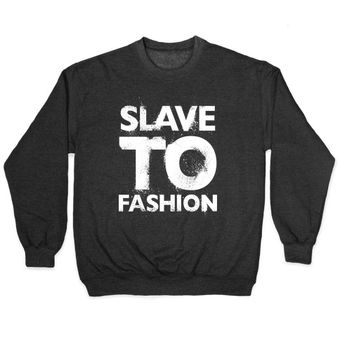 Slave To Fashion Pullover