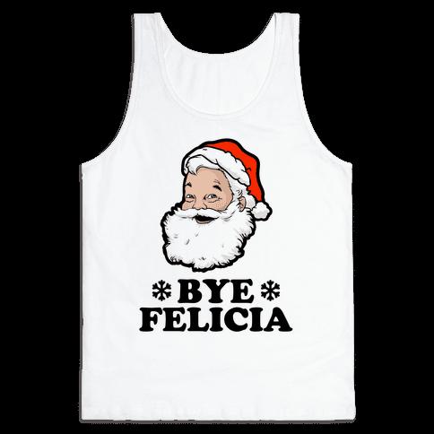 Santa Said Bye Felicia Tank Top