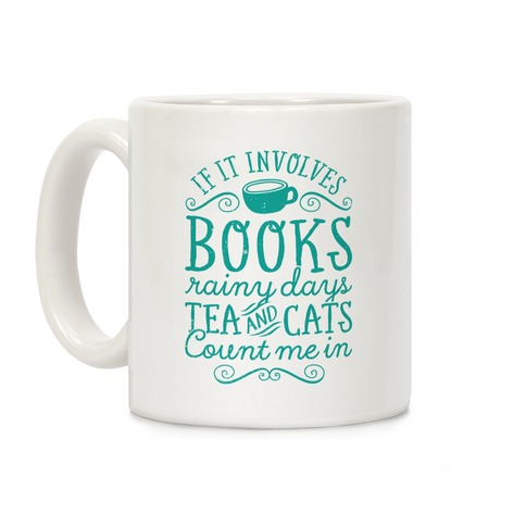 Books, Rainy Days, Tea, and Cats Coffee Mug