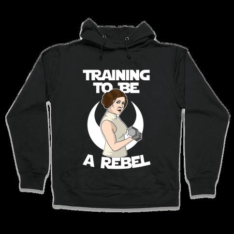 Training To Be A Rebel Hooded Sweatshirt