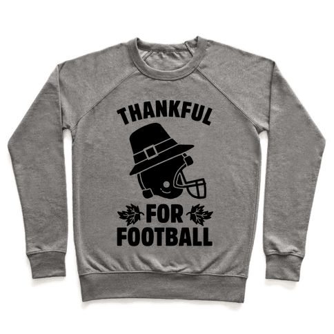 I'm Thankful for Football Pullover
