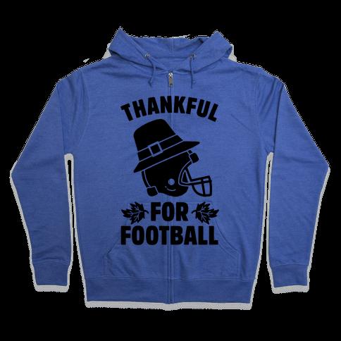 I'm Thankful for Football Zip Hoodie