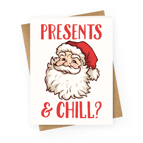 Presents and Chill Greeting Card