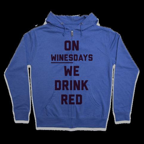On Winesday We Drink Red Zip Hoodie