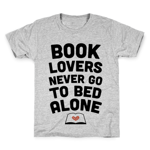 Book Lovers Never Go To Bed Alone Kids T-Shirt