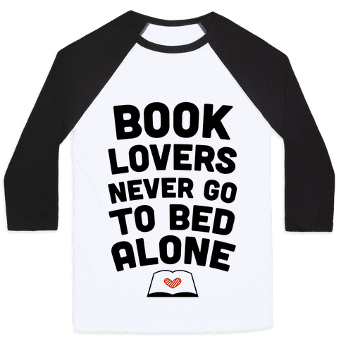 Book Lovers Never Go To Bed Alone Baseball Tee