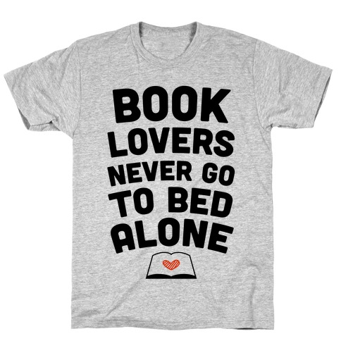 Book Lovers Never Go To Bed Alone T-Shirt