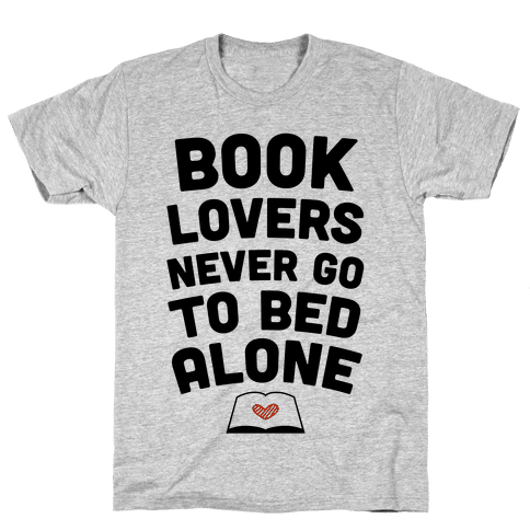 Book Lovers Never Go To Bed Alone Mens T-Shirt