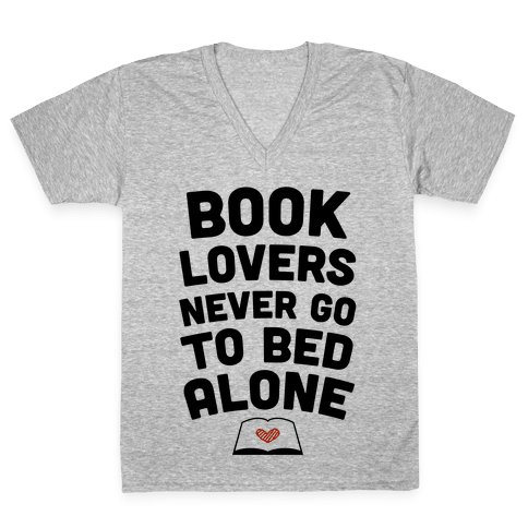 Book Lovers Never Go To Bed Alone V-Neck Tee Shirt