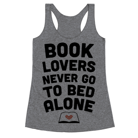 Book Lovers Never Go To Bed Alone Racerback Tank Top