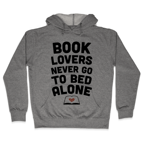 Book Lovers Never Go To Bed Alone Hooded Sweatshirt