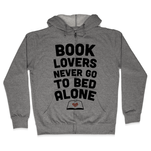Book Lovers Never Go To Bed Alone Zip Hoodie