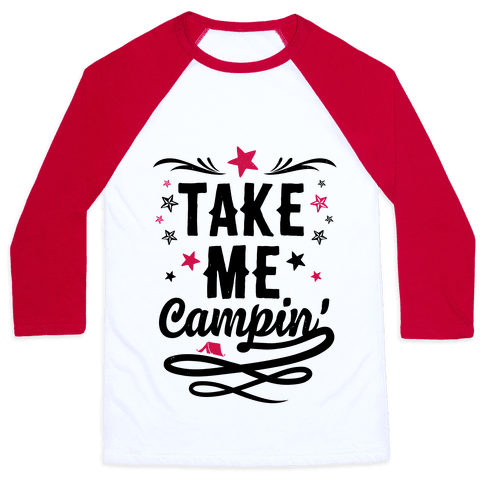 Take Me Campin' Baseball Tee