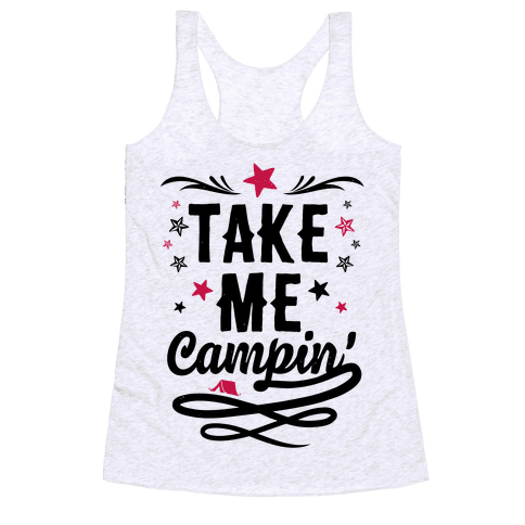 Take Me Campin' Racerback Tank Top