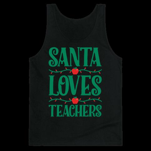 Santa Loves Teachers Tank Top