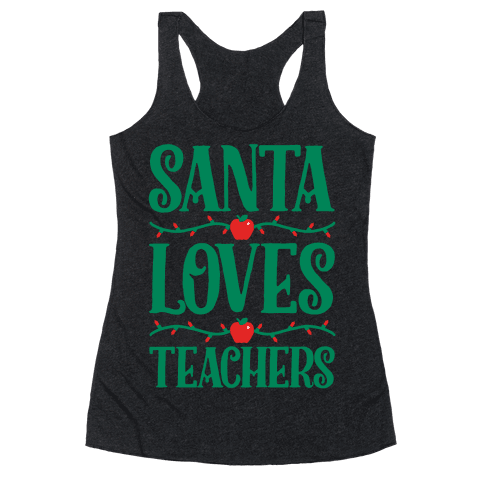Santa Loves Teachers Racerback Tank Top
