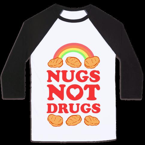 Nugs Not Drugs Baseball Tee