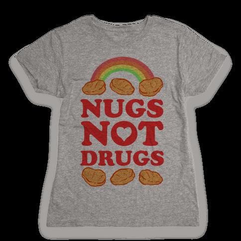 Nugs Not Drugs Womens T-Shirt