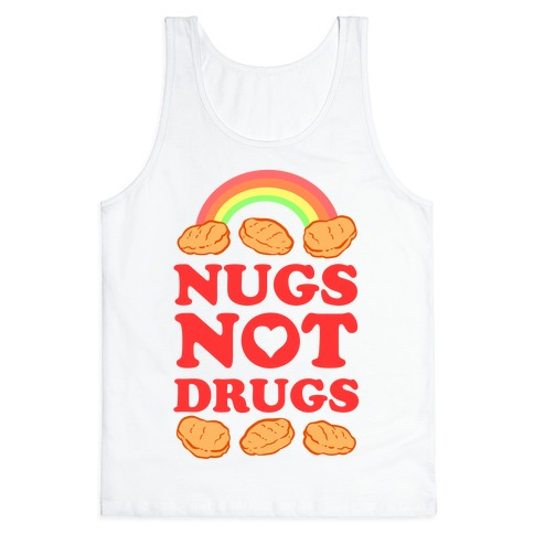 Nugs Not Drugs Tank Top