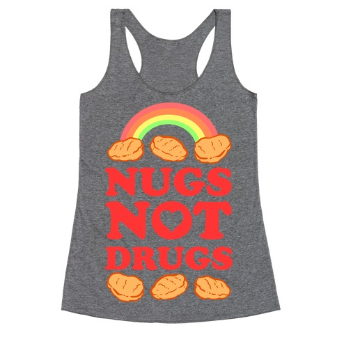 Nugs Not Drugs Racerback Tank Top