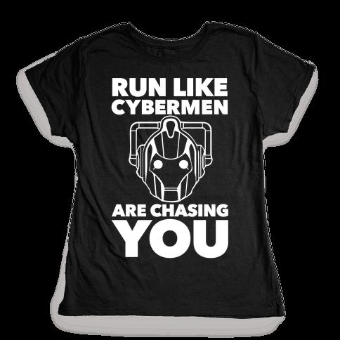 Run Like Cybermen Are Chasing You Womens T-Shirt