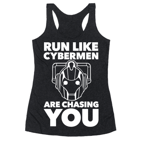 Run Like Cybermen Are Chasing You