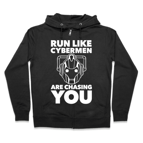 Run Like Cybermen Are Chasing You Zip Hoodie