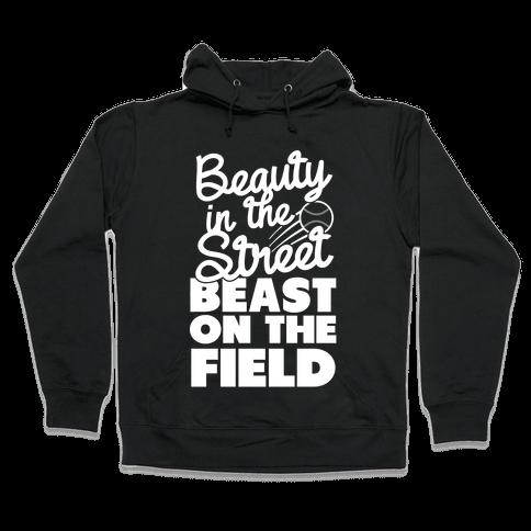 Beauty in the Street Beast on The Field Hooded Sweatshirt