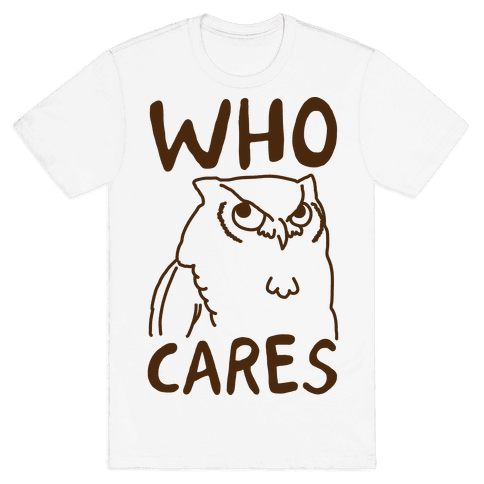 Who Cares Owl Mens T-Shirt