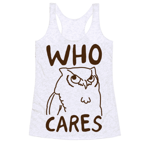 Who Cares Owl Racerback Tank Top