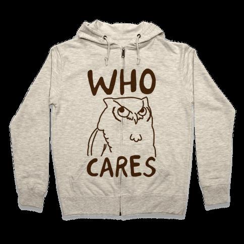 Who Cares Owl Zip Hoodie