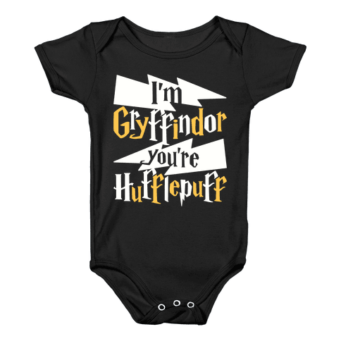 I'm Gryffindor You're Hufflepuff Baby Onesy