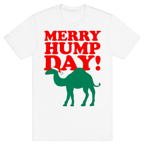 Merry Hump Day! Mens T-Shirt