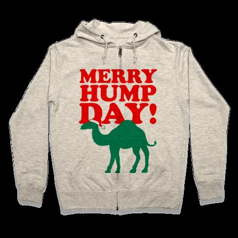 Merry Hump Day! Zip Hoodie