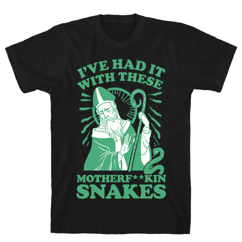 I've Had It With These Motherf**kin Snakes Mens T-Shirt