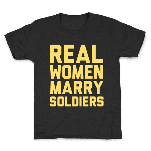 Real Women Marry Soldiers Kids T-Shirt