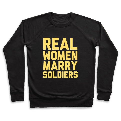 Real Women Marry Soldiers Pullover